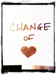 Have a Change of Heart