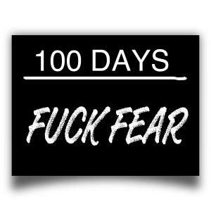 100 Days - Fuck Fear